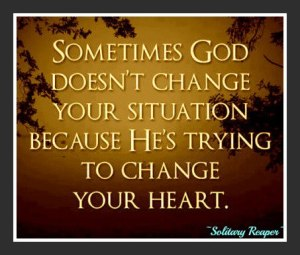 god-doesnt-change-to-change-your-heart